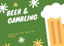 Beer and Gambling: What Do You Need To Know?