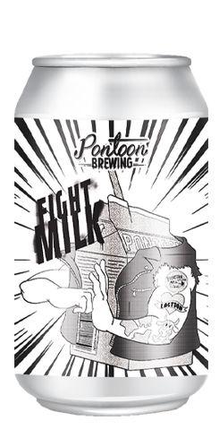 Fight Milk, Pontoon Brewing