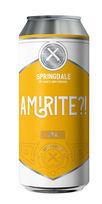 Amirite?! by Springdale Beer