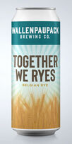 Together We Ryes, Wallenpaupack Brewing Co.