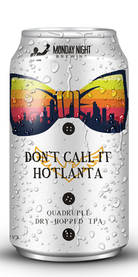 Don't Call it Hotlanta, Monday Night Brewing