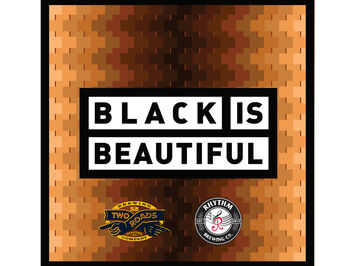 Two Roads Brewing Co. and Rhythm Brewing Co. Join Forces for Black Is Beautiful Collaboration