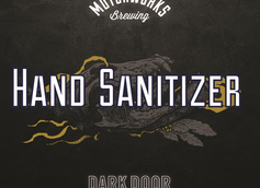 Motorworks Brewing Releases Beer Hand Sanitizer for the Coronavirus with Dark Door Spirits