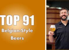 Top 91 Belgian-Style Beers