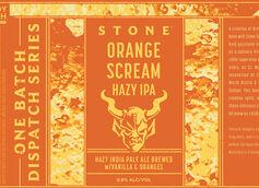 Stone Brewing Co. Kicks Off the One Batch Dispatch Series with Orange Scream Hazy IPA